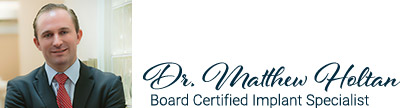 Dr. Matthew J. Holtan, Board Certified Implant Specialist - Specialists in Implant Dentistry